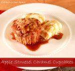 Apple Streusel Caramel Cupcakes!