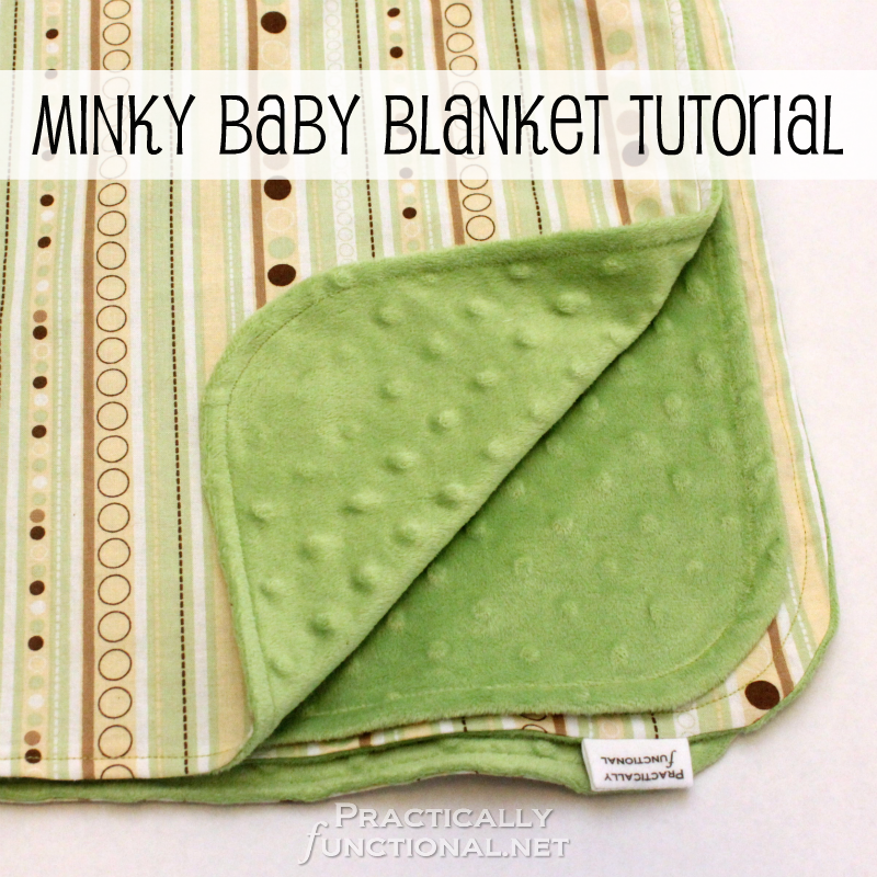 Minky Baby Blanket Tutorial from PracticallyFunctional.net