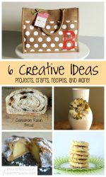6 Creative Ideas!   Projects, Crafts, Recipes, and More!