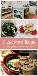 8 Creative Ideas!   Projects, Crafts, Recipes, and More!