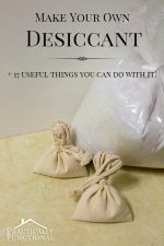 Make Your Own Desiccant & 17 Everyday Uses!