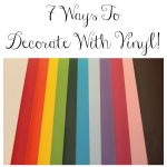 7 Ways To Decorate With Vinyl