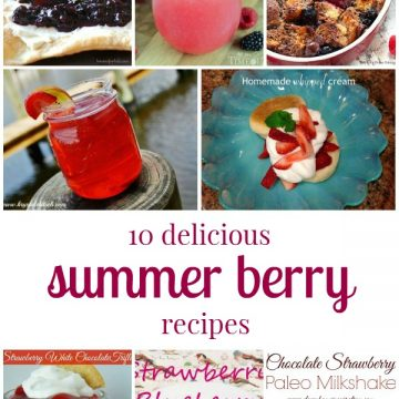 10 Delicious Summer Berry Recipes!