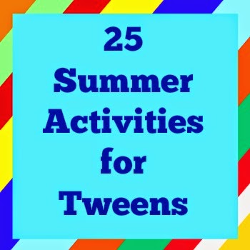 Summer Activities for Tweens by Our Secondhand House
