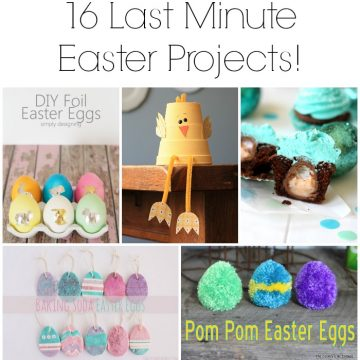 16 Last Minute Easter Projects!