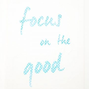Focus On The Good Wall Art