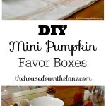Create these DIY Mini Pumpkin Favor Boxes for the perfect little gift box this Thanksgiving.