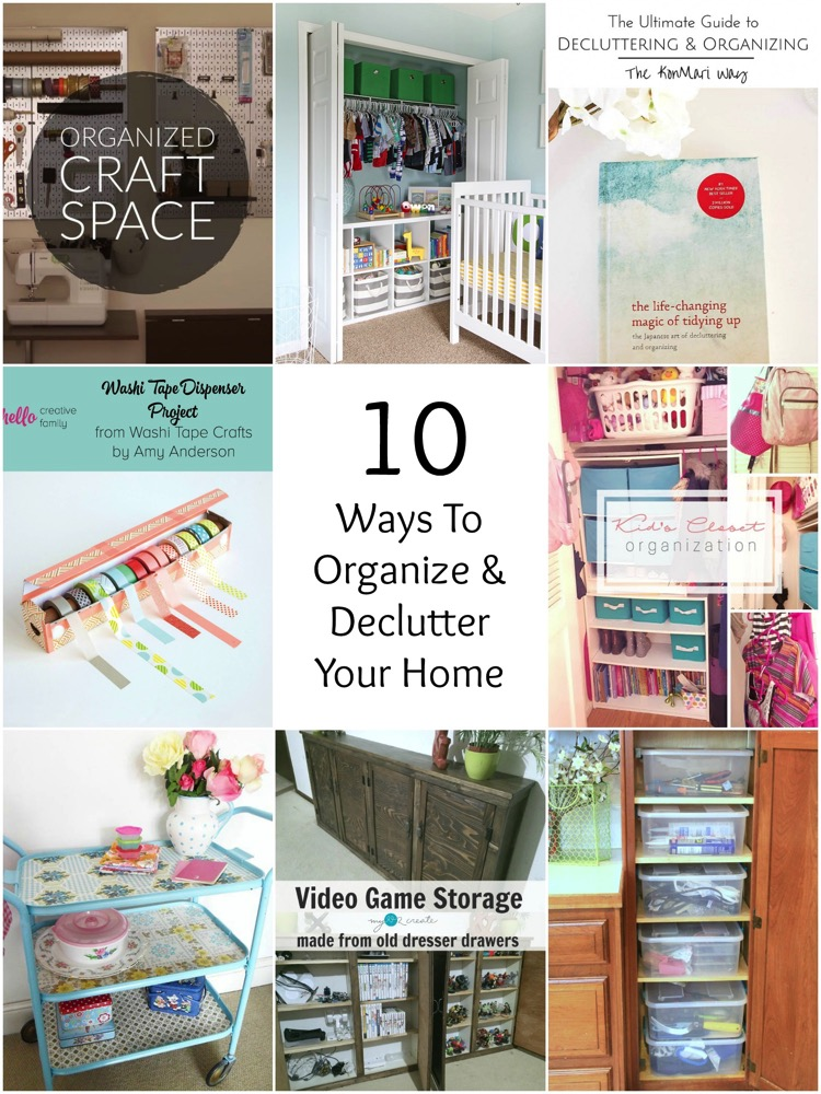10 Ways To Organize & Declutter Your Home