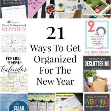 New Years resolutions always include a plan to get organized. These 21 ways to get organized for the new year will help you reach your goal.