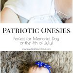 These patriotic onesies are too cute, and perfect for celebrating Memorial Day or the 4th of July!