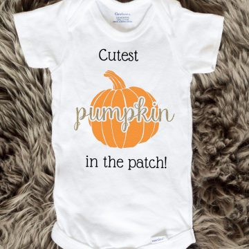 Cutest Pumpkin In The Patch Onesies