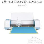 I have a Cricut Explore Air! Now what?!