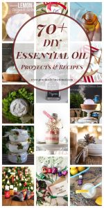 70+ DIY Essential Oil Gifts & Recipes For The Holiday Hostess