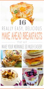 16 Easy Make Ahead Breakfast Ideas