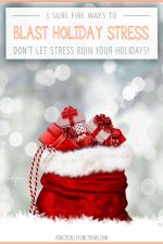 3 Sure-Fire Ways To Blast Holiday Stress