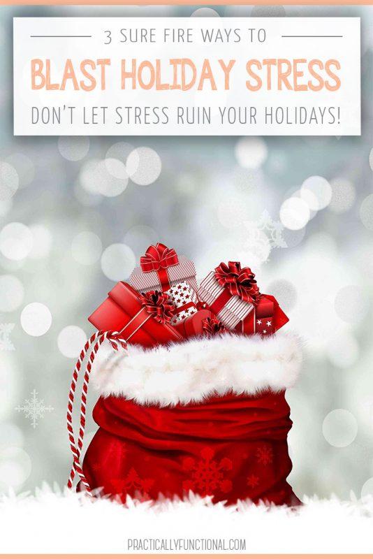 3 Sure-Fire Ways To Blast Holiday Stress