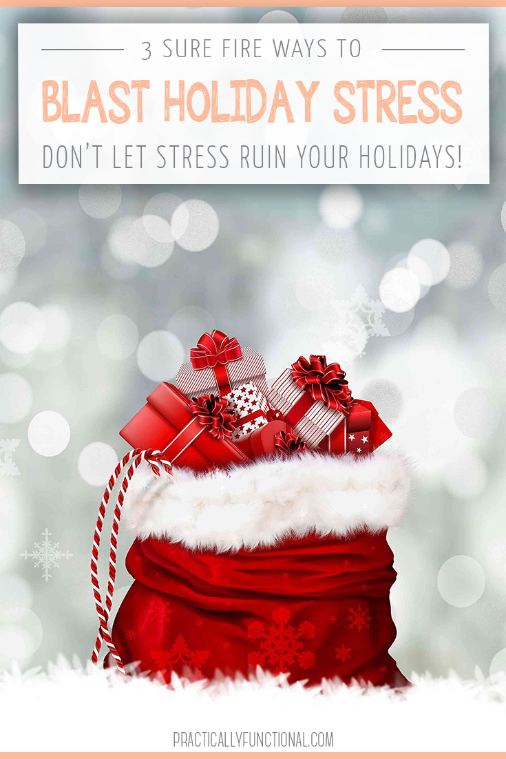 Holidays can be stressful! Here are three sure fire ways to keep holiday stress at bay so you can enjoy the time with your family and friends!