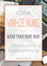 Attaining Work Life Balance As A Work From Home Mom