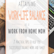 Attaining work-life balance as a work at home mom