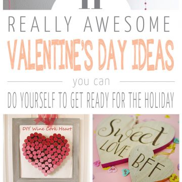 11 Awesome Valentine's Day Ideas!