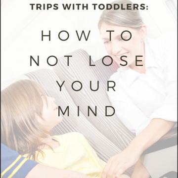 Trips With Toddlers How to Not Lose Your Mind - Practicaly Functional 1