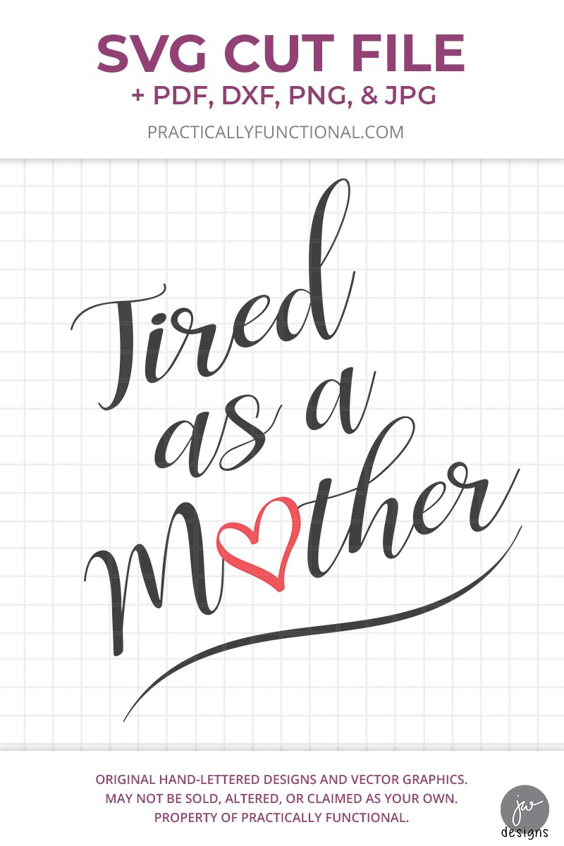 Tired as a mother svg cut file