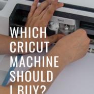 Which Cricut Machine Should I Buy? - Cricut Machine ...