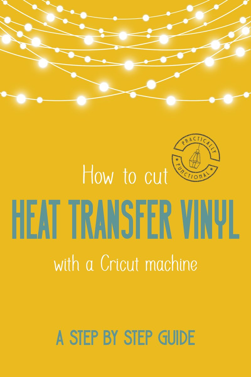 How to use heat transfer vinyl with a cricut machine