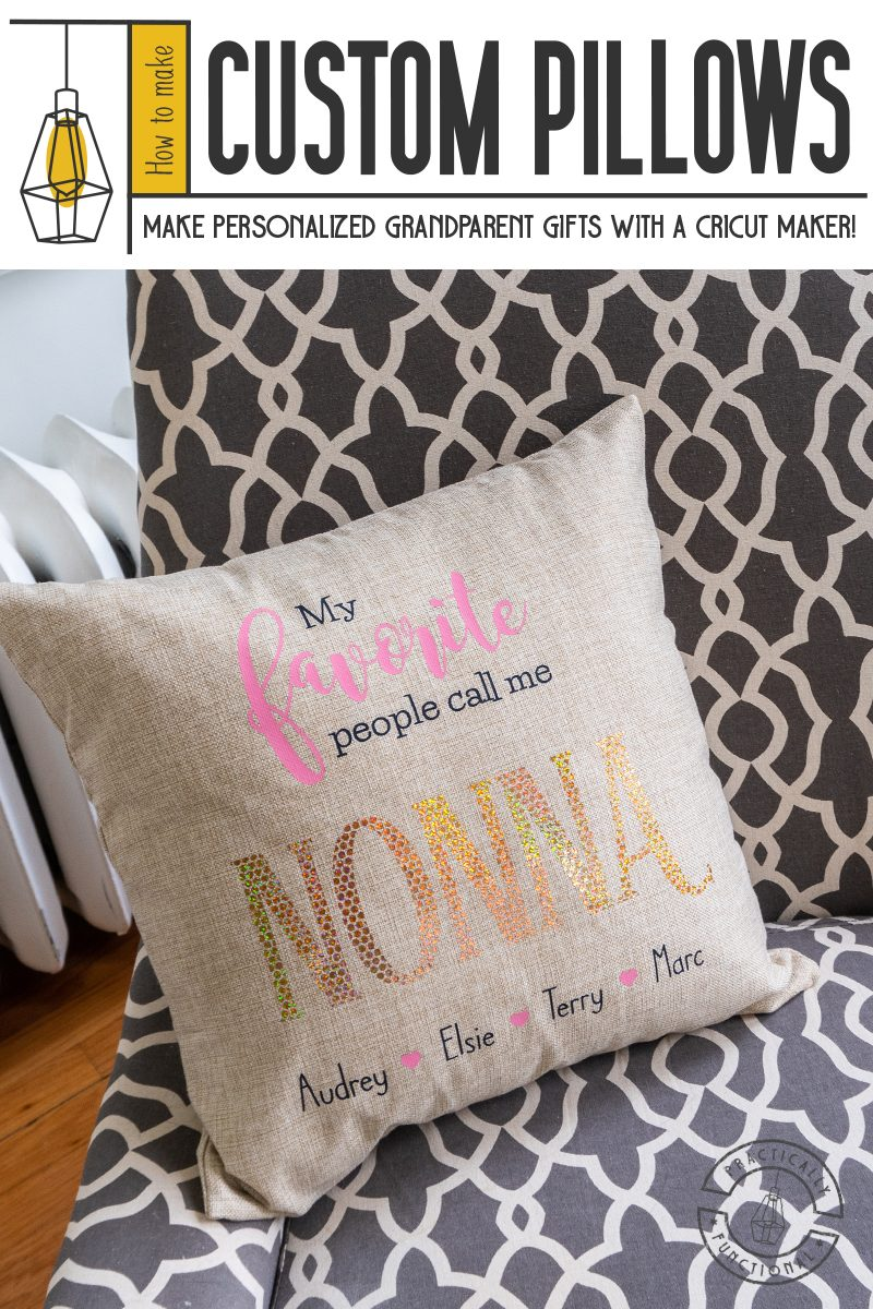 My favorite people call me nonna pillow made with cricut maker