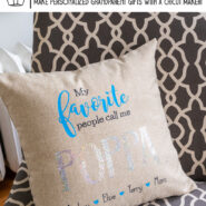 My favorite people call me poppa pillow made with cricut maker