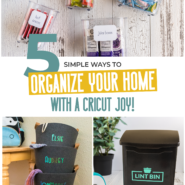 5 simple ways to organize your home with a cricut joy