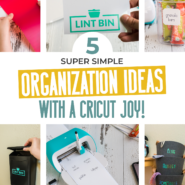 5 super simple ways to organize your home with a cricut joy